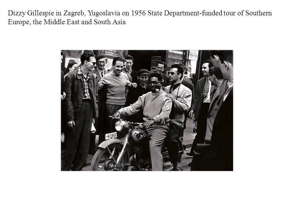 Dizzy Gillespie in Zagreb, Yugoslavia on 1956 State Department-funded tour of Southern Europe, the Middle East and South Asia