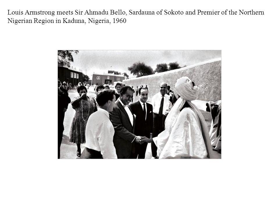 Louis Armstrong meets Sir Ahmadu Bello, Sardauna of Sokoto and Premier of the Northern Nigerian Region in Kaduna, Nigeria, 1960