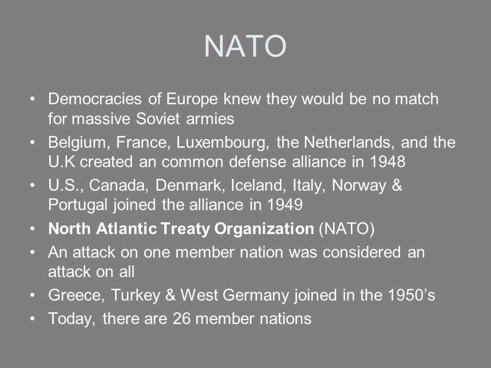 NATO Democracies of Europe knew they would be no match for massive Soviet armies Belgium, France, Luxembourg, the Netherlands, and the U.K created an