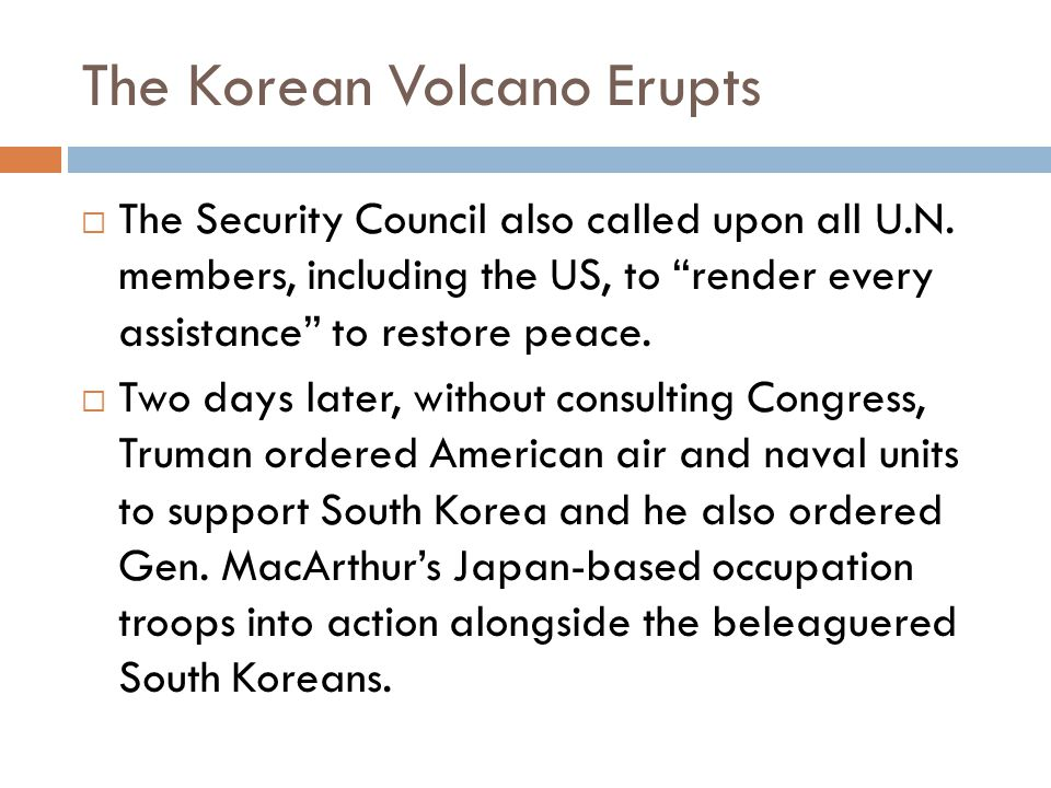 The Korean Volcano Erupts  The Security Council also called upon all U.N.