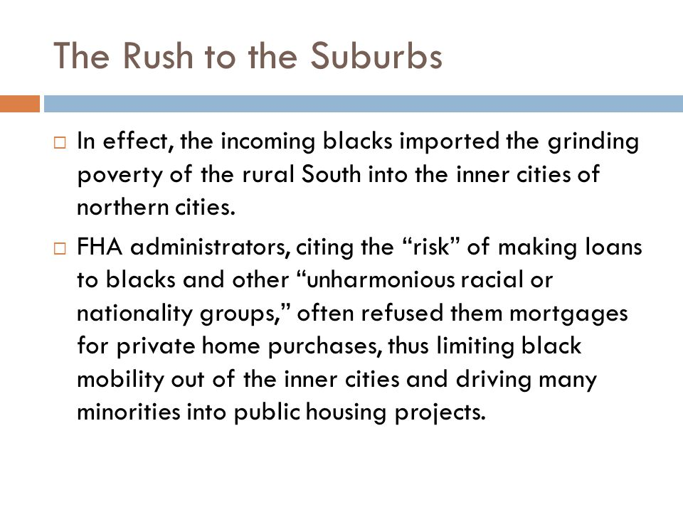 The Rush to the Suburbs  In effect, the incoming blacks imported the grinding poverty of the rural South into the inner cities of northern cities.