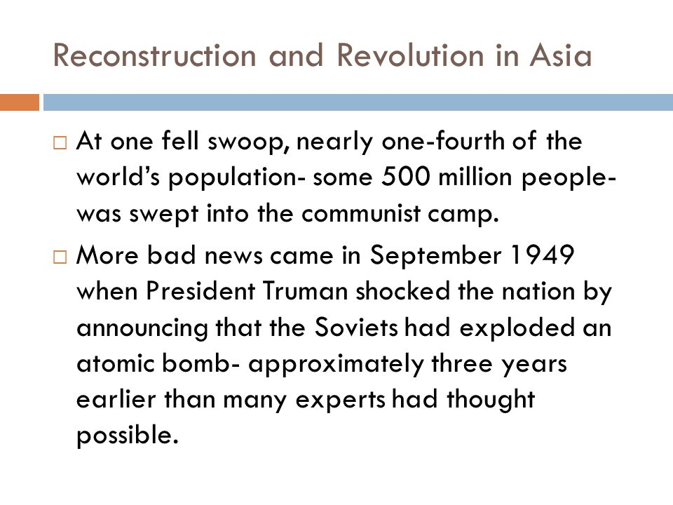 Reconstruction and Revolution in Asia  At one fell swoop, nearly one-fourth of the world's population- some 500 million people- was swept into the communist camp.