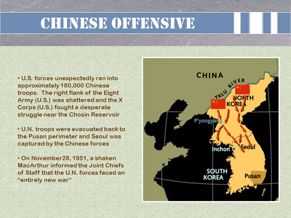 Chinese offensive U.S. forces unexpectedly ran into approximately 180,000 Chinese troops.