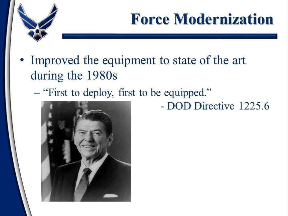 Policy Evolved as official policy in 1970s – Aug 1970—The Total Force Concept was announced by Secretary of Defense Laird – Aug 1973—SECDEF James Schlesinger elevated the Total Force Concept to the Total Force Policy Objective: Integrate Active and Reserve forces in the most cost-effective manner possible maintain as small an active peacetime force as commitments permit.