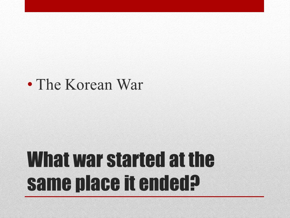 What war started at the same place it ended? The Korean War