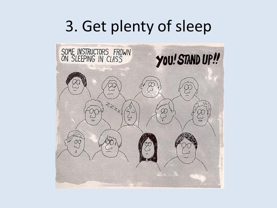 3. Get plenty of sleep