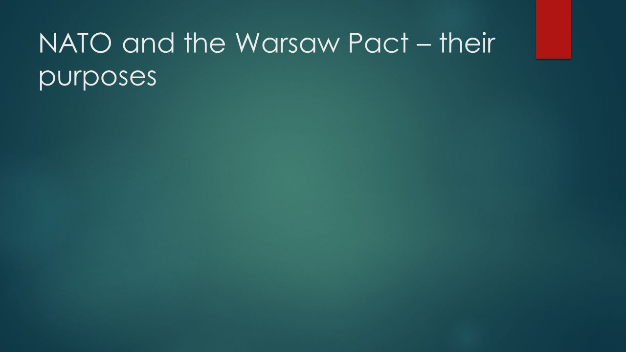 NATO and the Warsaw Pact – their purposes