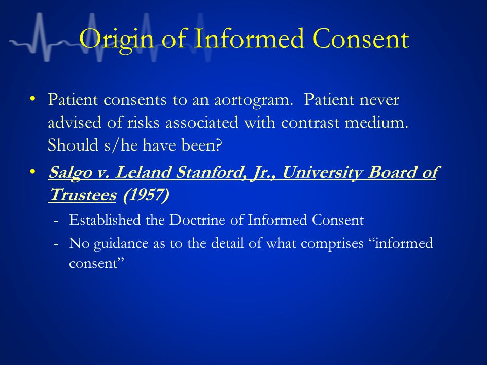 Origin of Informed Consent Patient consents to an aortogram.