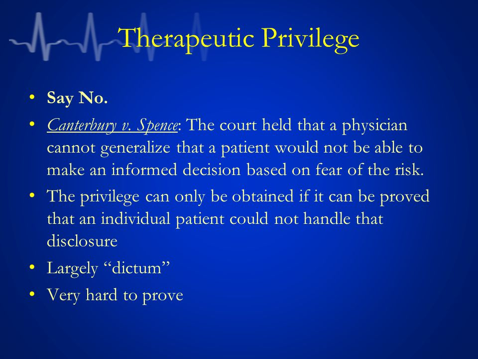 Therapeutic Privilege Say No. Canterbury v.