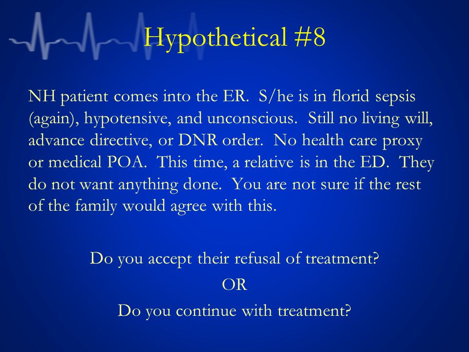 Hypothetical #8 NH patient comes into the ER.
