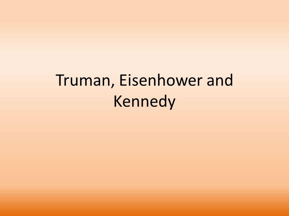Truman, Eisenhower and Kennedy