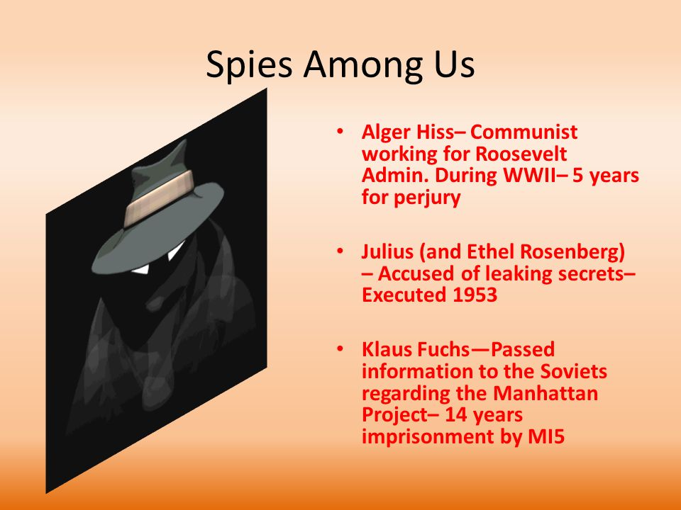 Spies Among Us Alger Hiss– Communist working for Roosevelt Admin.