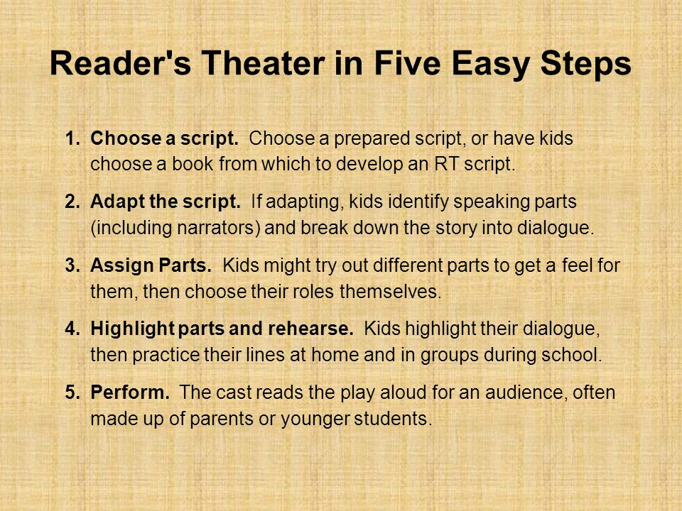 Reader s Theater in Five Easy Steps 1.Choose a script.