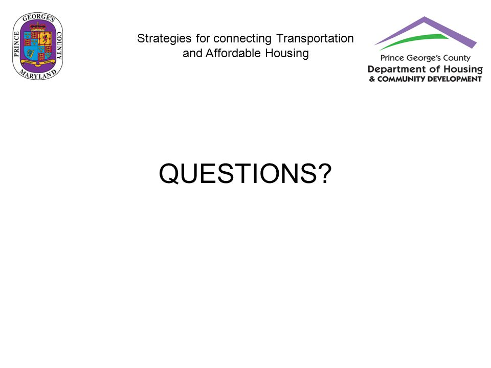 Strategies for connecting Transportation and Affordable Housing QUESTIONS?
