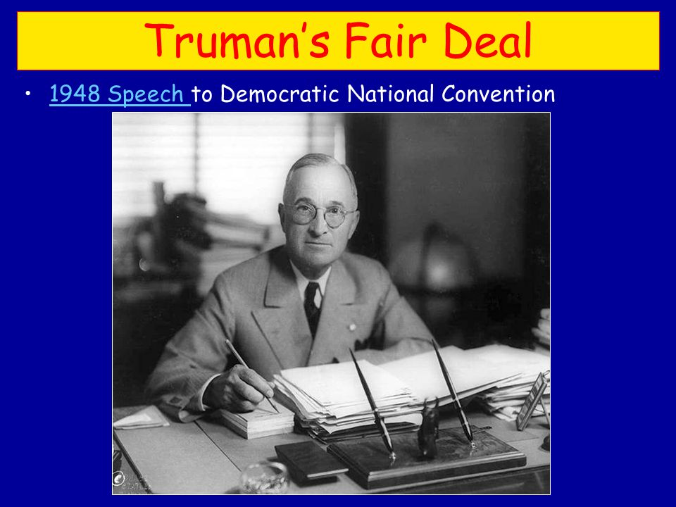 Truman's Fair Deal 1948 Speech to Democratic National Convention1948 Speech