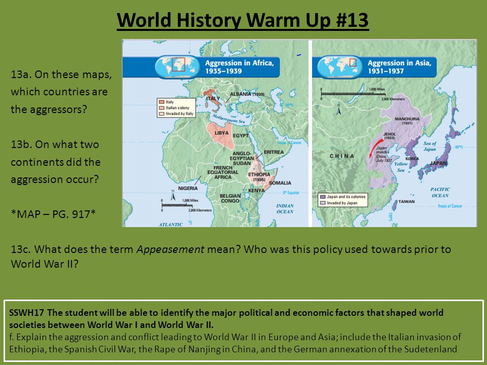 World History Warm Up #13 11a.On these maps, which countries are the aggressors.