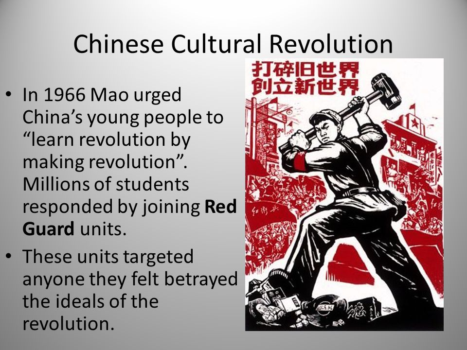 """Chinese Cultural Revolution In 1966 Mao urged China's young people to """"learn revolution by making revolution"""". Millions of students responded by joini"""