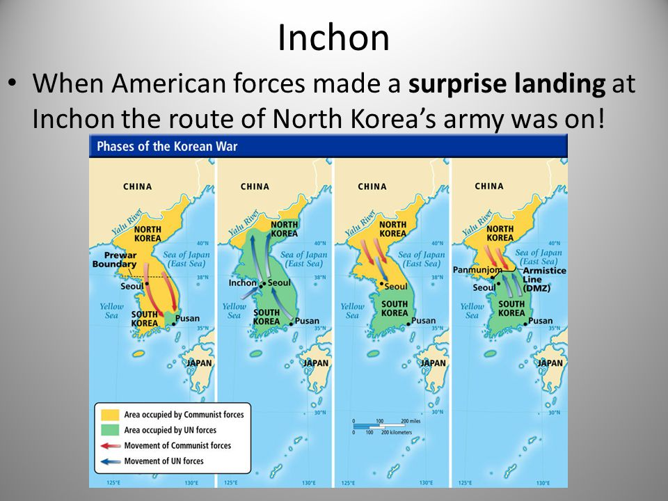 Inchon When American forces made a surprise landing at Inchon the route of North Korea's army was on! 24