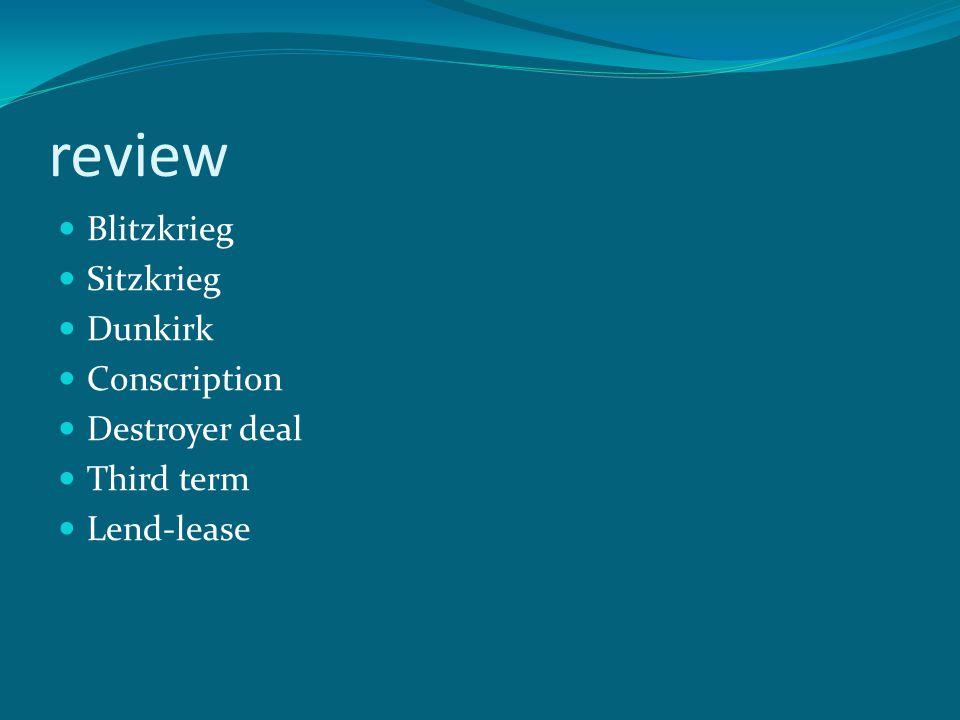 review Blitzkrieg Sitzkrieg Dunkirk Conscription Destroyer deal Third term Lend-lease