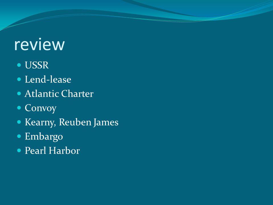 review USSR Lend-lease Atlantic Charter Convoy Kearny, Reuben James Embargo Pearl Harbor