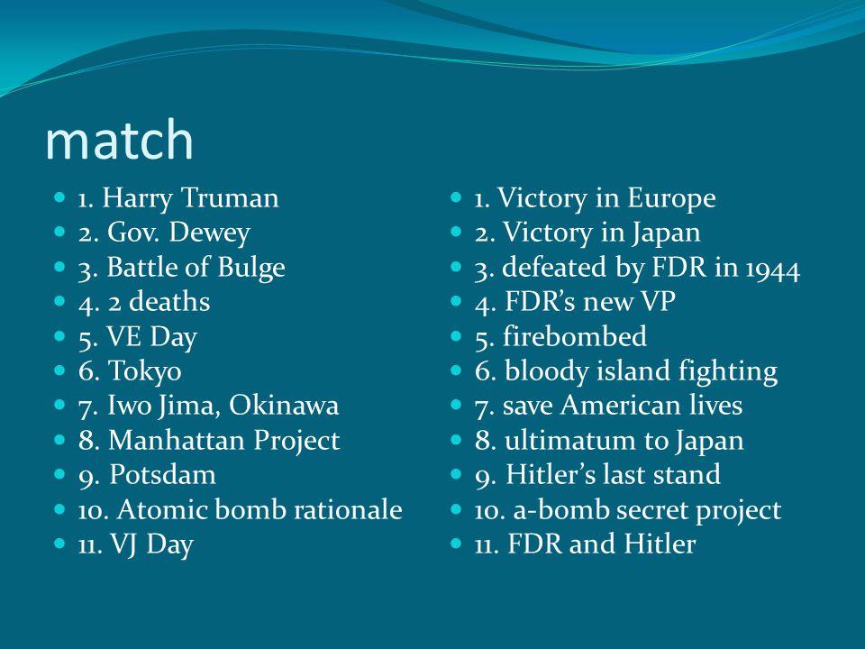 match 1. Harry Truman 2. Gov. Dewey 3. Battle of Bulge 4.