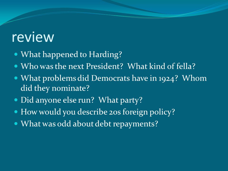 review What happened to Harding. Who was the next President.