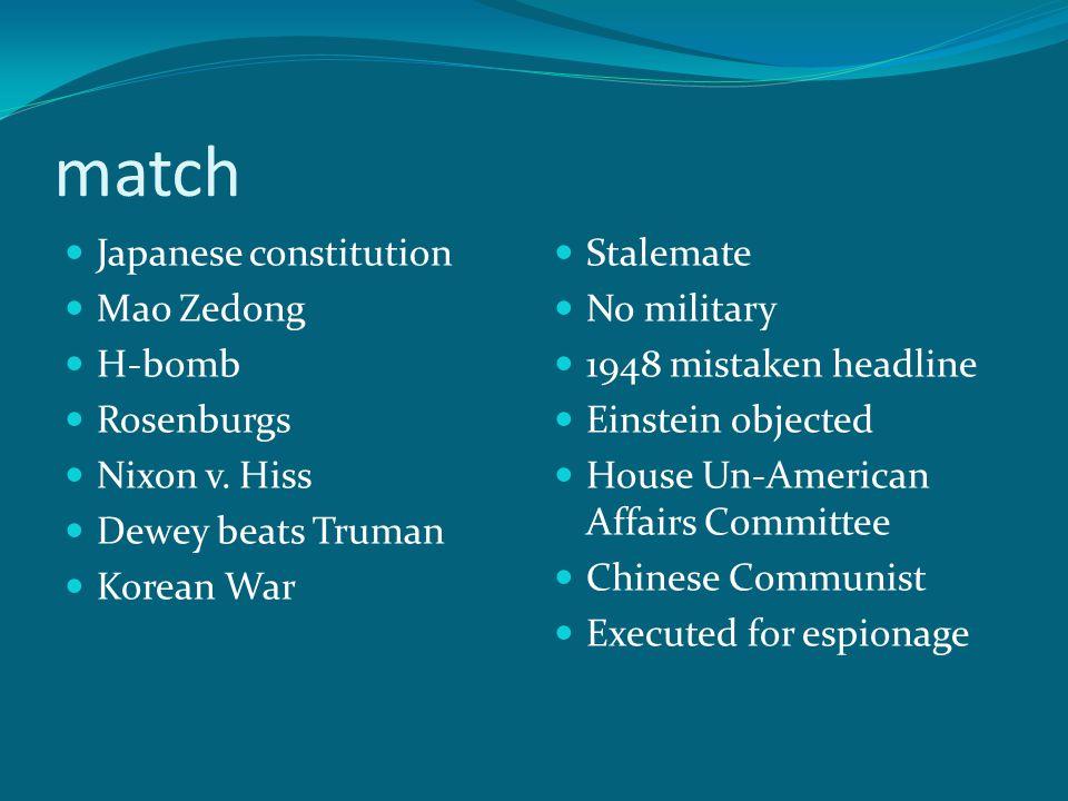 match Japanese constitution Mao Zedong H-bomb Rosenburgs Nixon v.