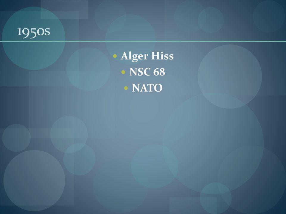 1950s Alger Hiss NSC 68 NATO