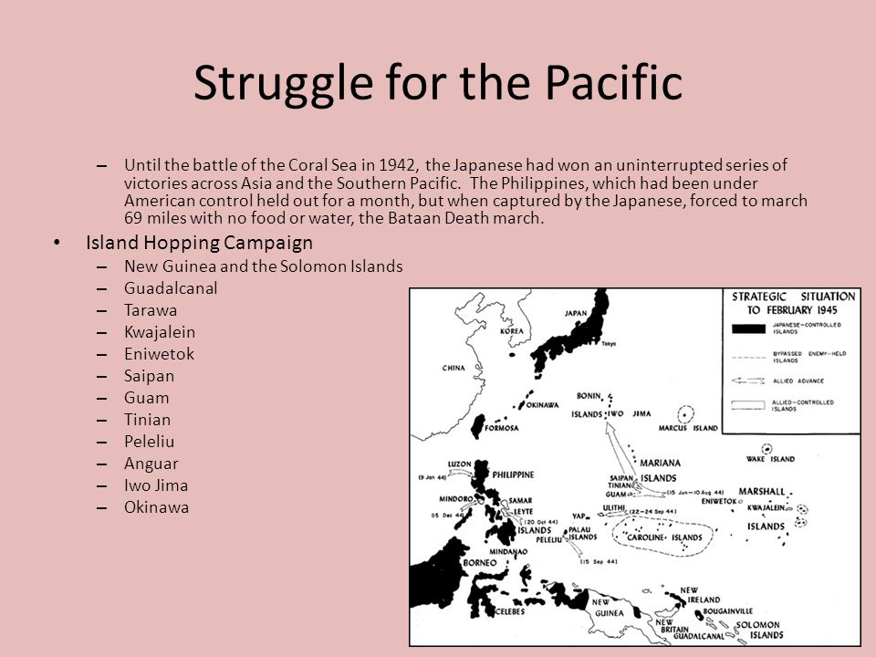 Struggle for the Pacific – Until the battle of the Coral Sea in 1942, the Japanese had won an uninterrupted series of victories across Asia and the Southern Pacific.
