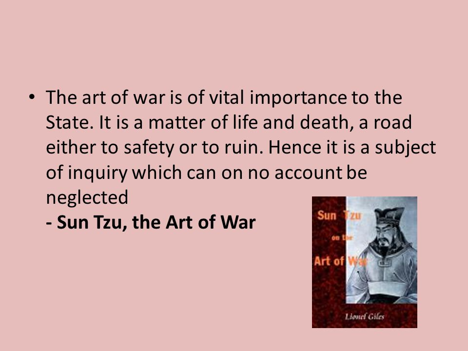 The art of war is of vital importance to the State.