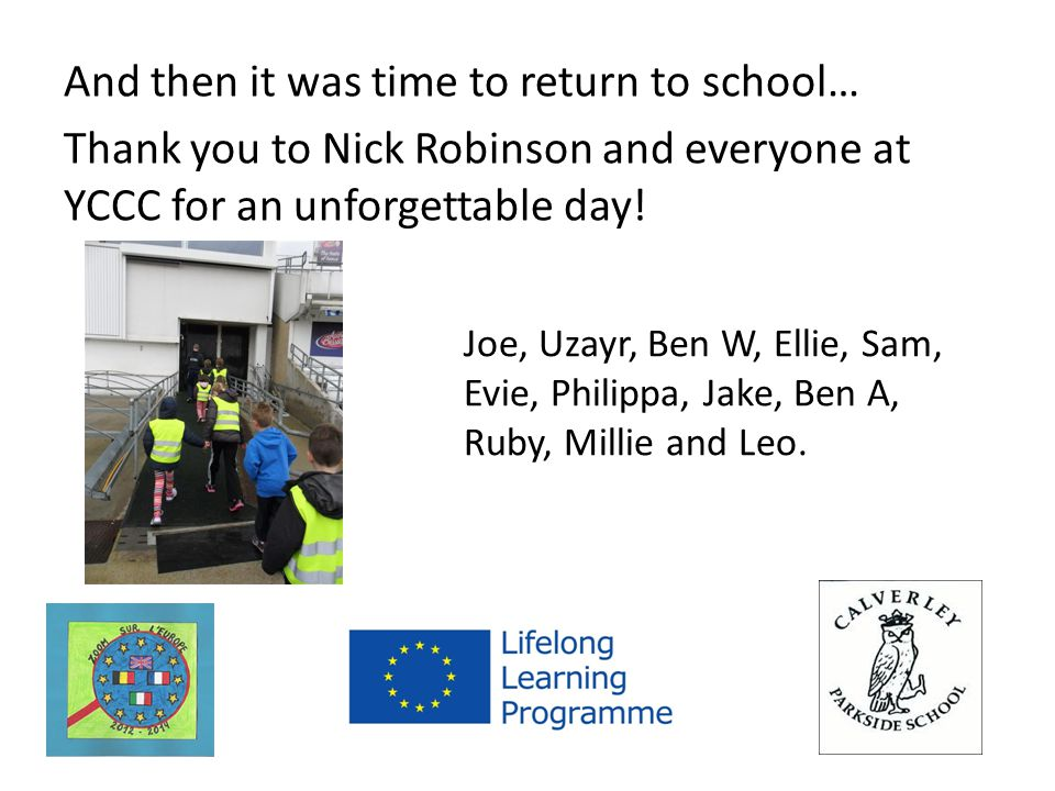 And then it was time to return to school… Thank you to Nick Robinson and everyone at YCCC for an unforgettable day.