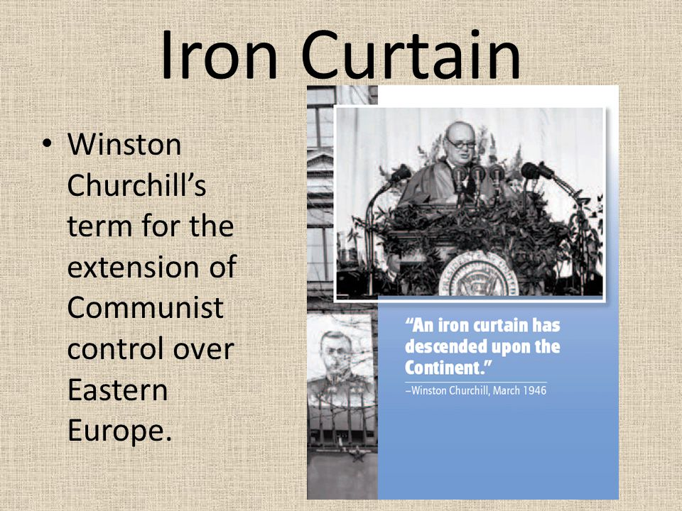Iron Curtain was blocking out truth and freedom Iron Curtain was blocking out truth and freedom The term reflected Churchill's belief that communism had created a sharp division in Europe.