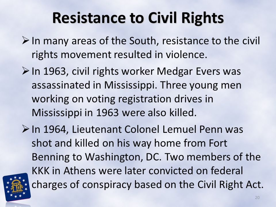 Resistance to Civil Rights  In many areas of the South, resistance to the civil rights movement resulted in violence.