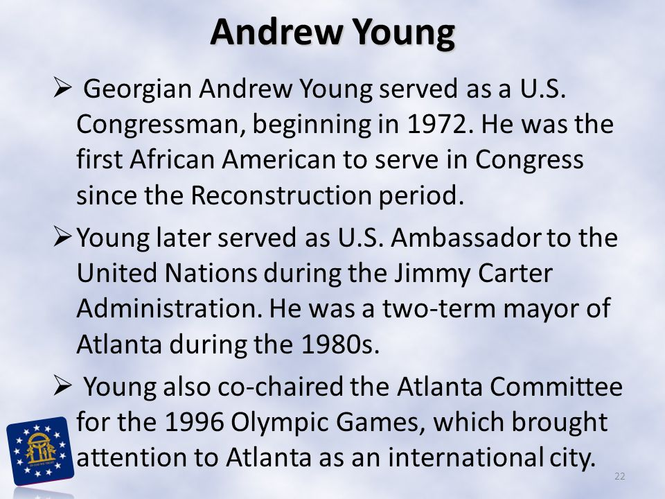 Andrew Young  Georgian Andrew Young served as a U.S.