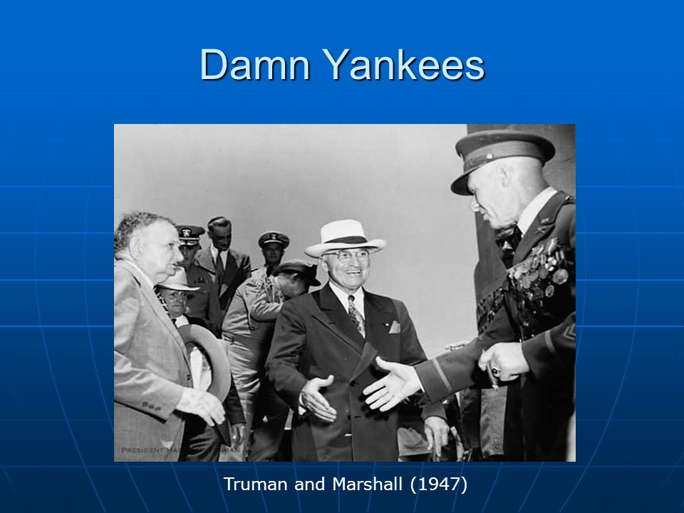 Damn Yankees Truman and Marshall (1947)
