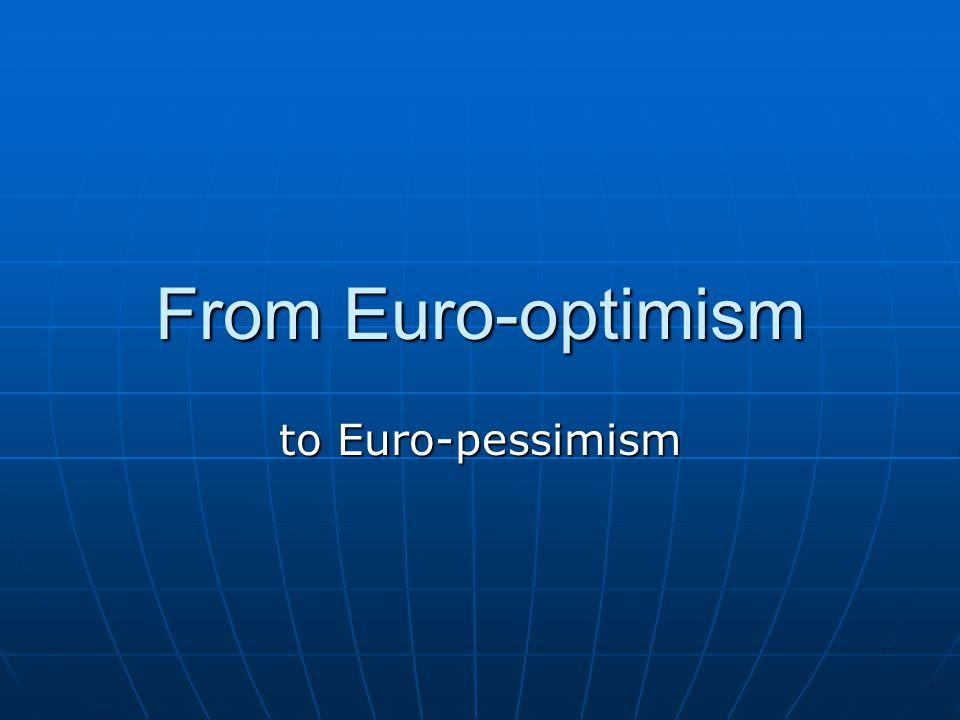 From Euro-optimism to Euro-pessimism