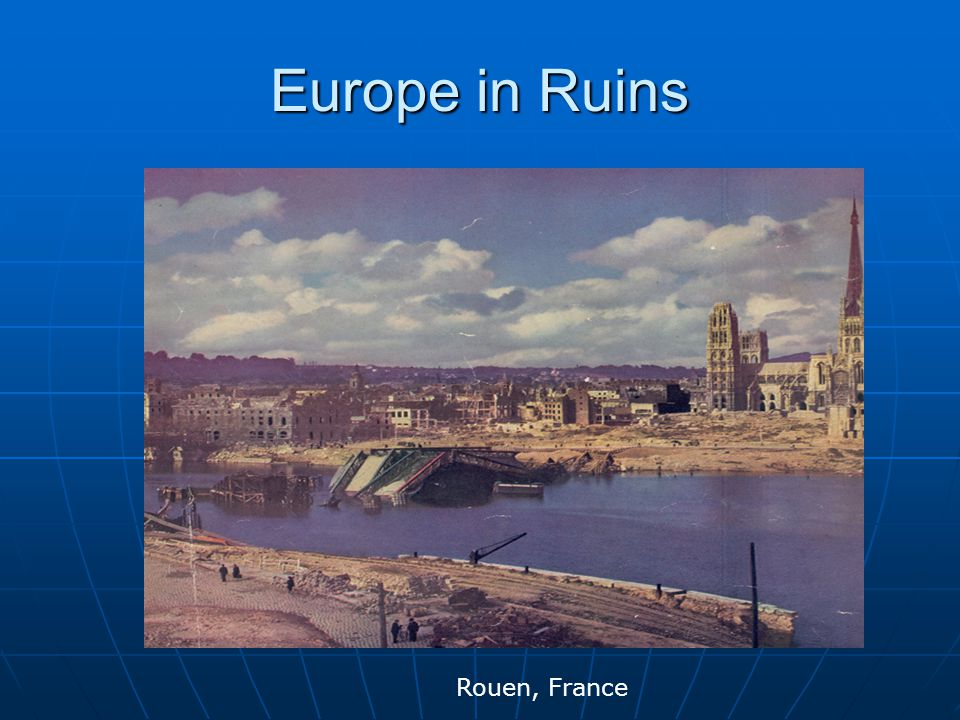 Europe in Ruins Rouen, France