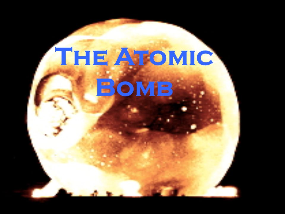 What do you know about the atomic bomb? Why should you care about the atomic bomb?