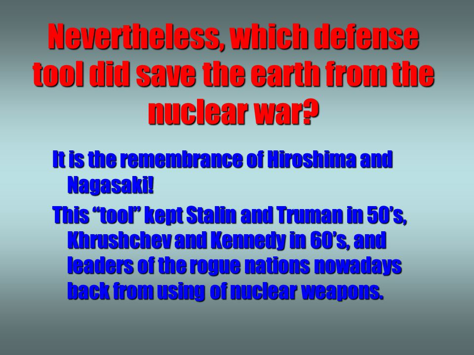 Nevertheless, which defense tool did save the earth from the nuclear war?