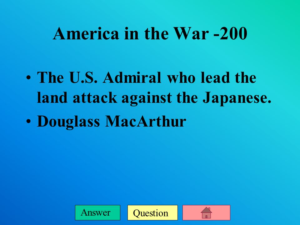 Question Answer America in the War-100 The U.S.