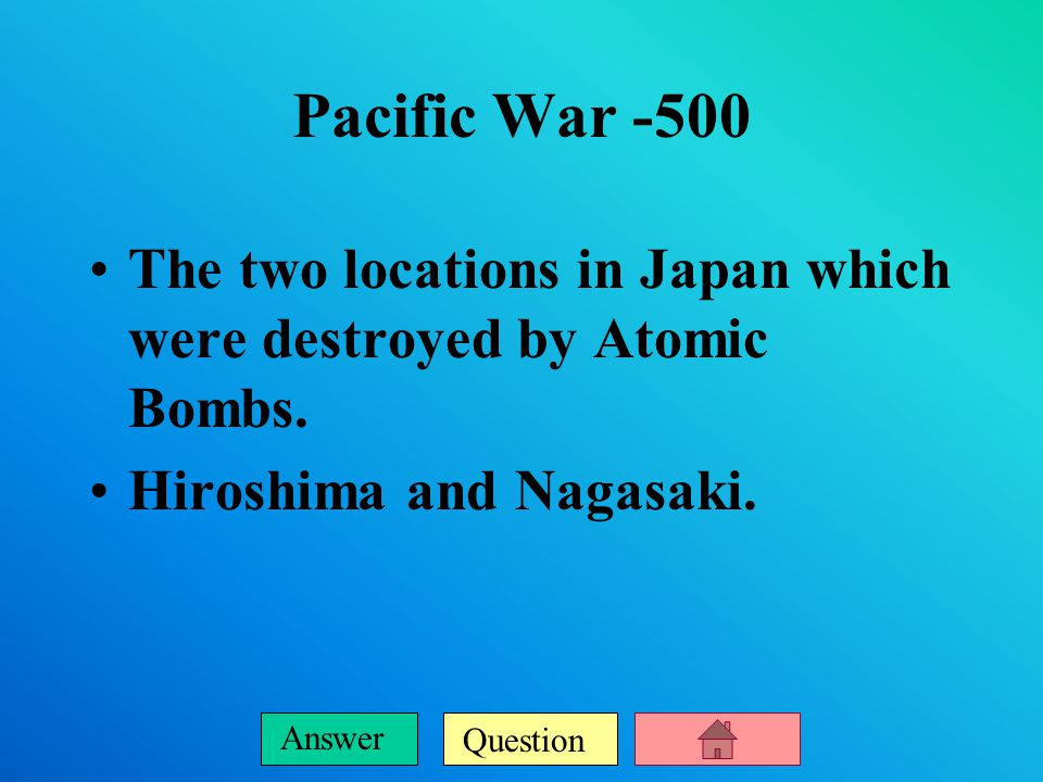 Question Answer Pacific War -400 In 1931 the Japanese invaded this region of China. Manchuria
