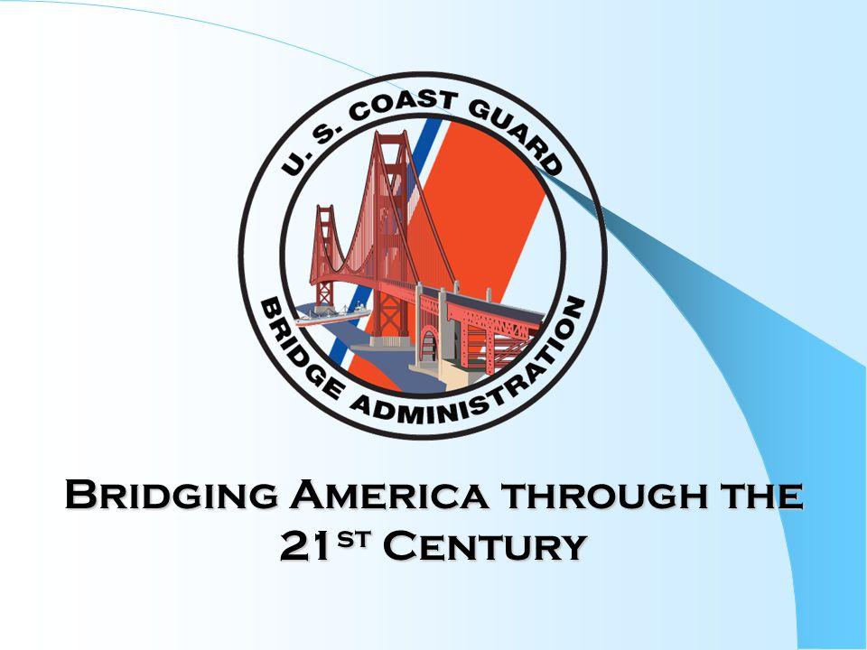 Bridging America through the 21 st Century
