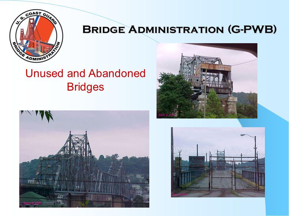 Bridge Administration (G-PWB) Unused and Abandoned Bridges