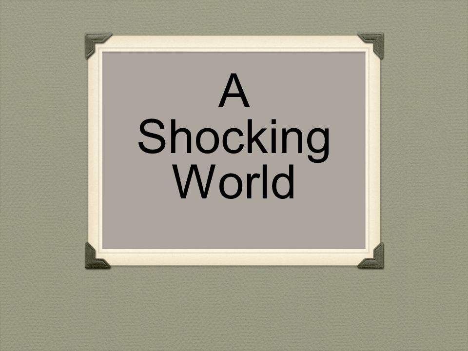 A Shocking World