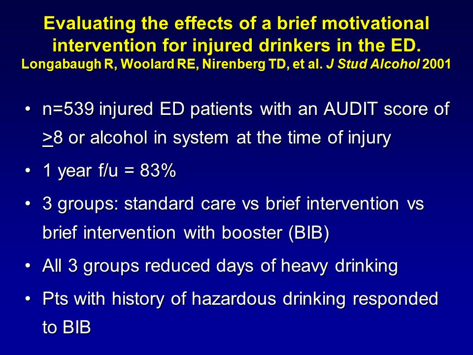 Evaluating the effects of a brief motivational intervention for injured drinkers in the ED.