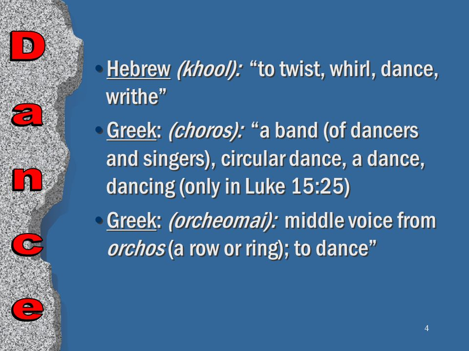 5 Dancing in the Bible About the methods of dancing practiced by the ancient Hebrews but little is known.