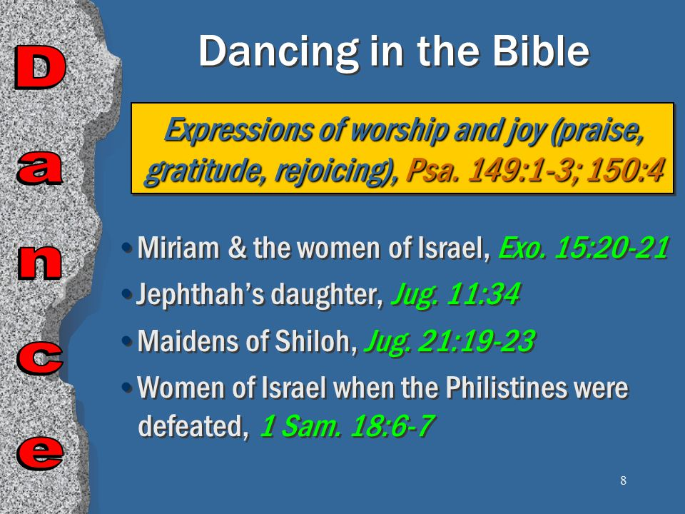 9 Dancing in the Bible King David before the ark, 2 Sam.