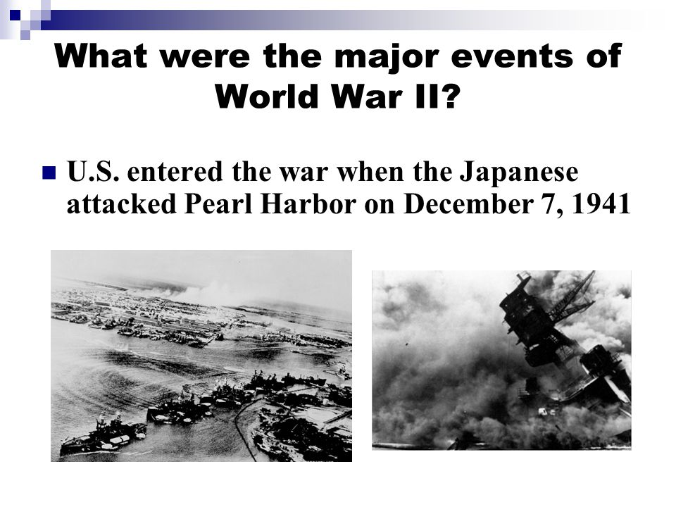 What were the major events of World War II.U.S.