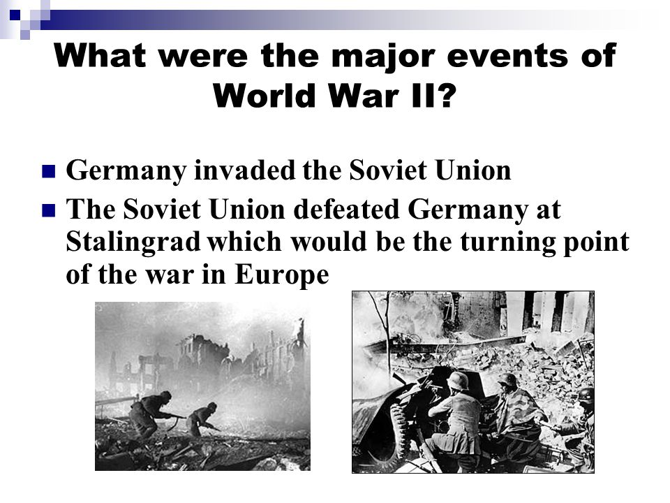 What were the major events of World War II.