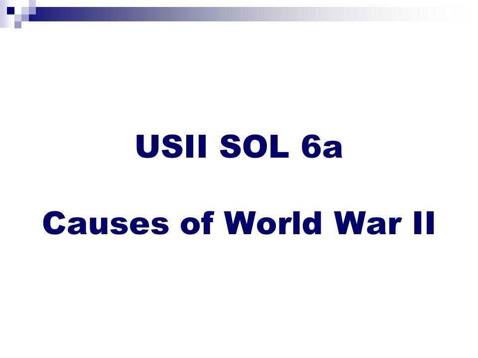 USII SOL 6a Causes of World War II